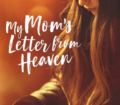My Mom's Letter from Heaven online