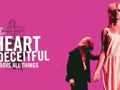 watch The Heart is Deceitful Above All Things streaming