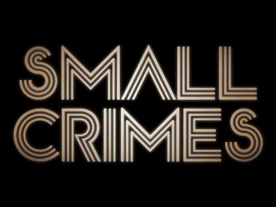 watch Small Crimes streaming