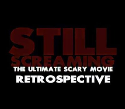 Still Screaming: The Ultimate Scary Movie Retrospective online