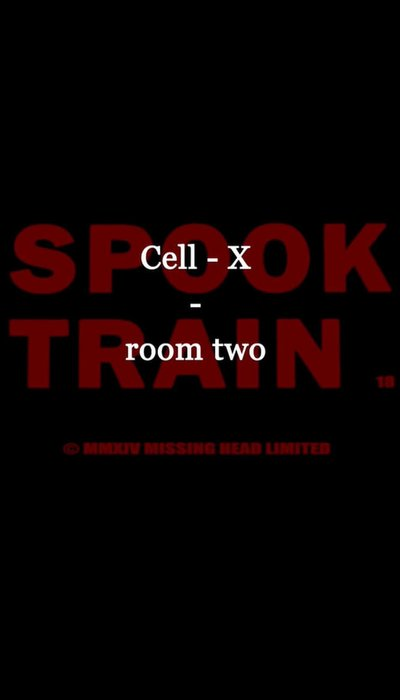 Spook Train: Room Two - Cell-X movie