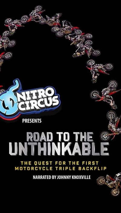 Road to the Unthinkable: The Quest for the Moto Triple Backflip movie