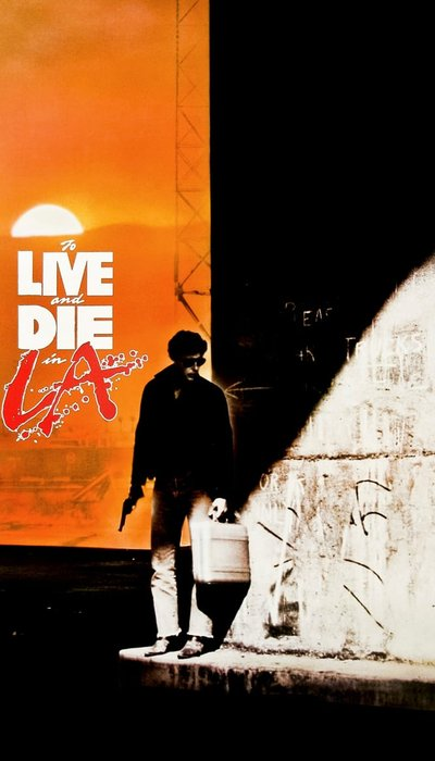 To Live and Die in L.A. movie