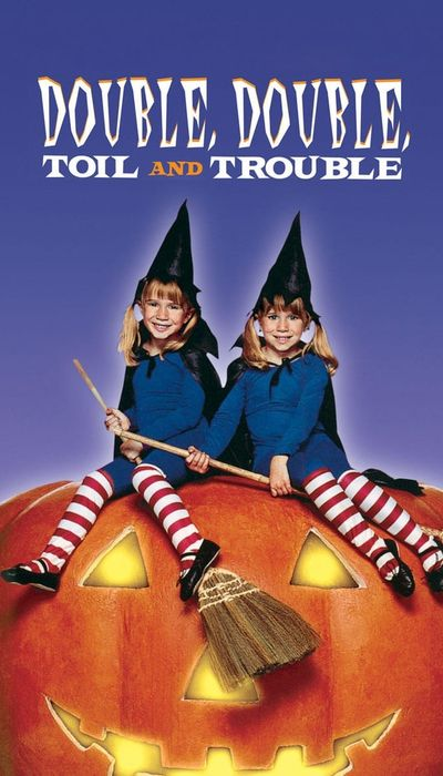 Double, Double, Toil and Trouble movie