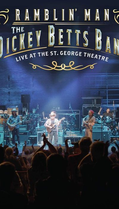 Dickey Betts Band: Ramblin' Live at the St. George Theater movie