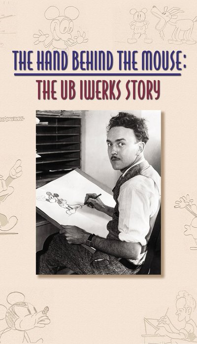 The Hand Behind the Mouse: The Ub Iwerks Story movie