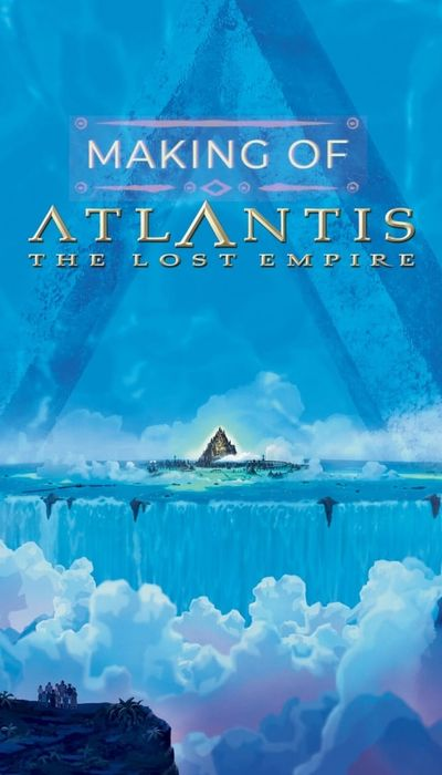 The Making of 'Atlantis: The Lost Empire' movie