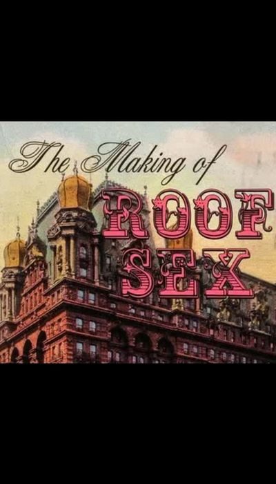 The Making of Roof Sex movie