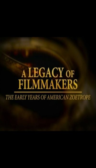 A Legacy of Filmmakers: The Early Years of American Zoetrope movie