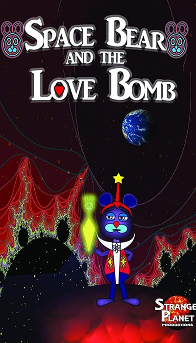 Space Bear and the Love Bomb movie