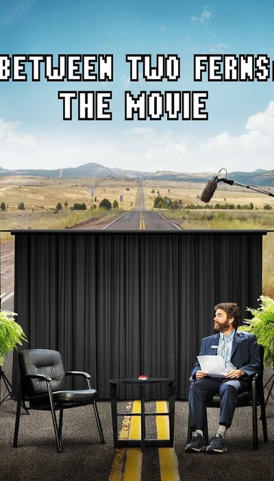 Between Two Ferns: The Movie movie