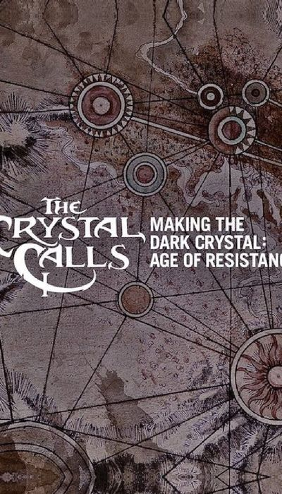 The Crystal Calls - Making The Dark Crystal: Age of Resistance movie