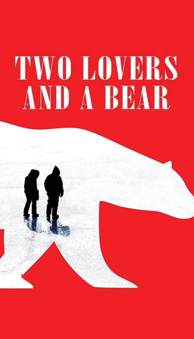 Two Lovers and a Bear movie