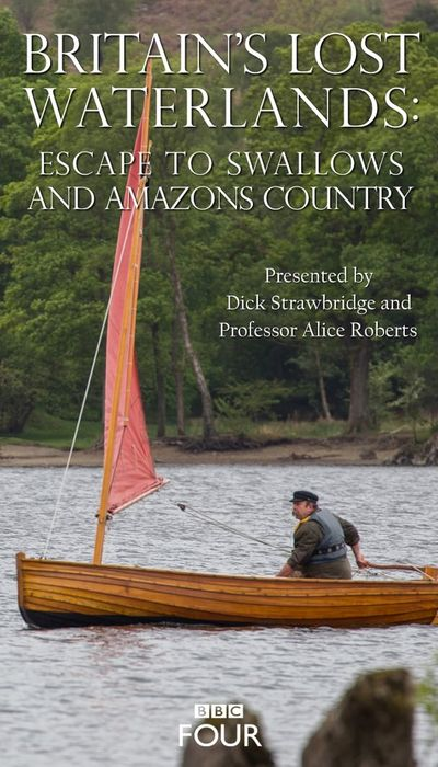 Britain's Lost Waterlands: Escape to Swallows and Amazons Country movie