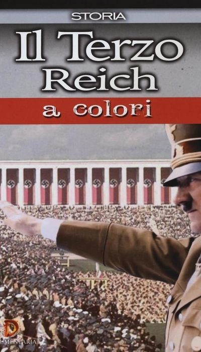 The Third Reich In Color movie