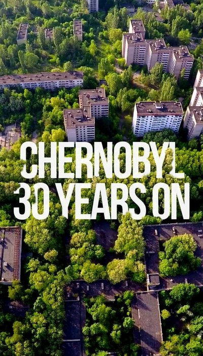 Chernobyl 30 Years On: Nuclear Heritage movie