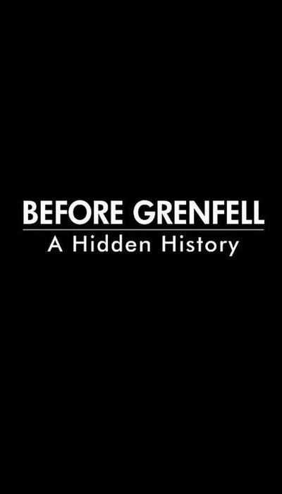 Before Grenfell: A Hidden History movie