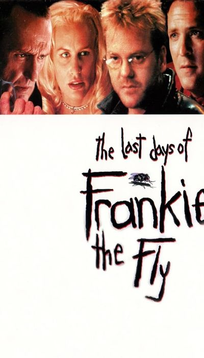 The Last Days of Frankie the Fly movie