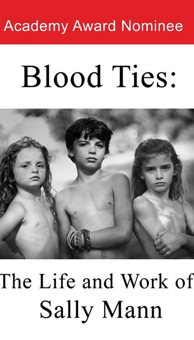 Blood Ties: The Life and Work of Sally Mann movie
