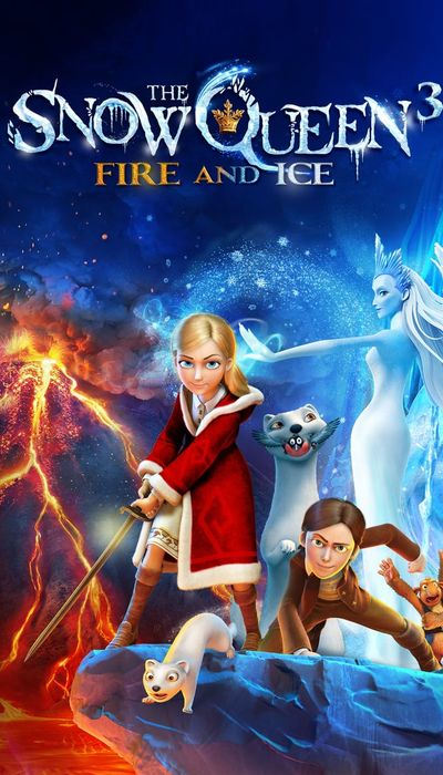 The Snow Queen 3: Fire and Ice movie