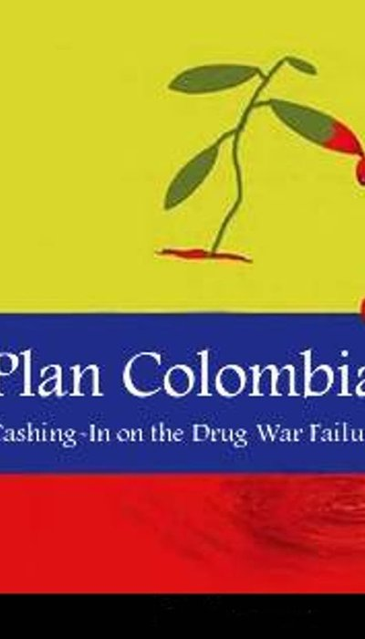 Plan Colombia: Cashing In on the Drug War Failure movie