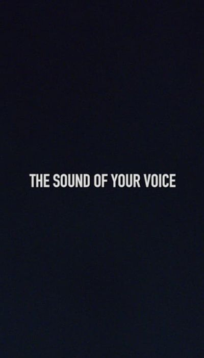 The Sound of Your Voice movie