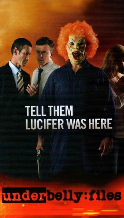 Underbelly Files: Tell Them Lucifer Was Here movie