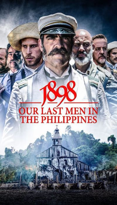 1898: Our Last Men in the Philippines movie