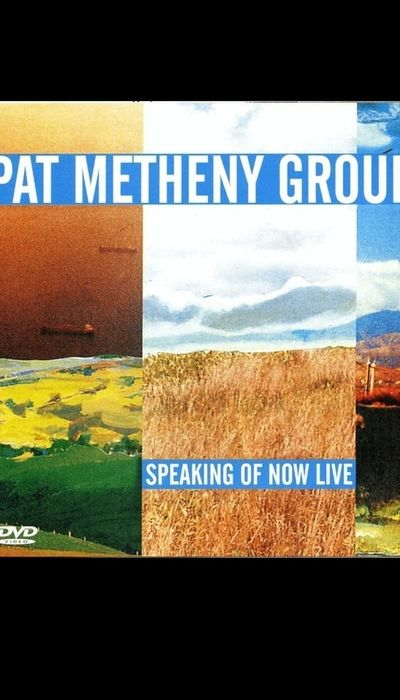 Pat Metheny Group - Speaking of Now Live movie