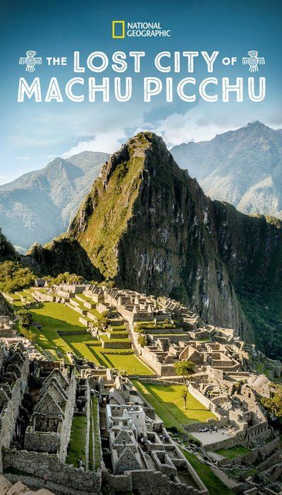 The Lost City of Machu Picchu movie