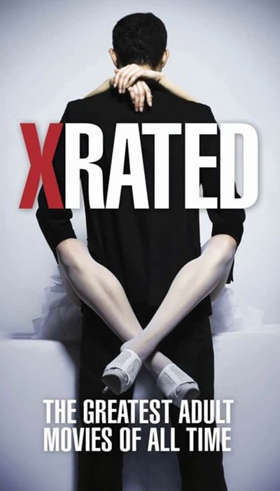 X-Rated: The Greatest Adult Movies of All Time movie