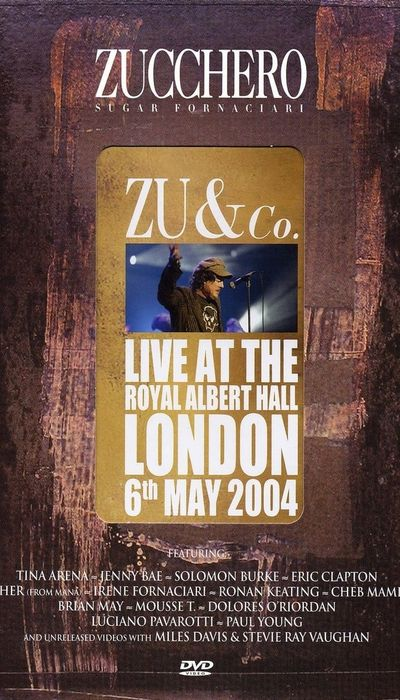 Zucchero - Zu and co. - Live at the Royal Albert Hall movie