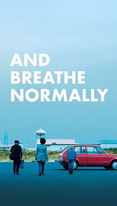 And Breathe Normally movie