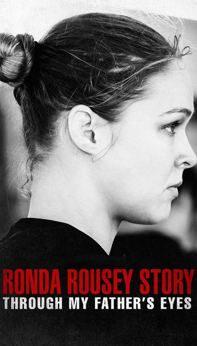 The Ronda Rousey Story: Through My Father's Eyes movie