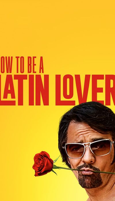 How to Be a Latin Lover movie