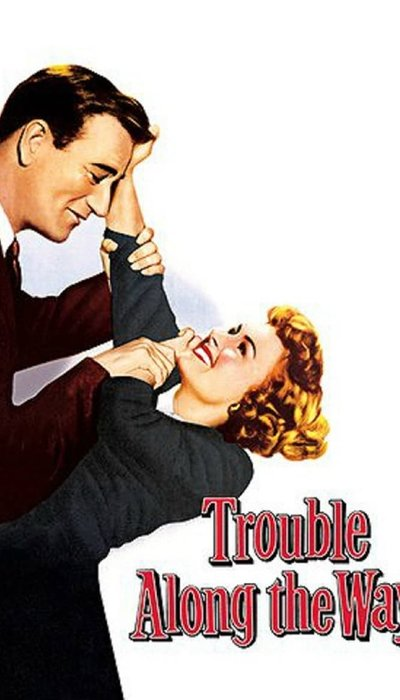 Trouble Along the Way movie