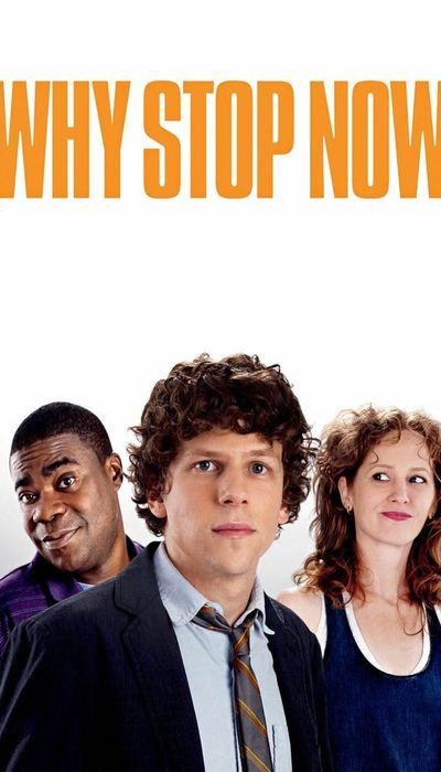 Why Stop Now? movie