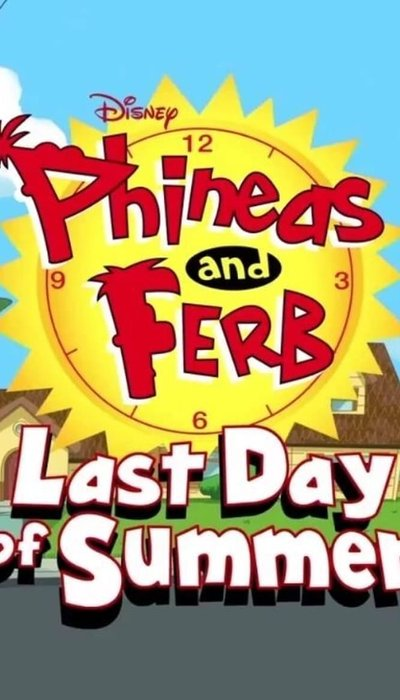 Phineas and Ferb: Last Day of Summer movie