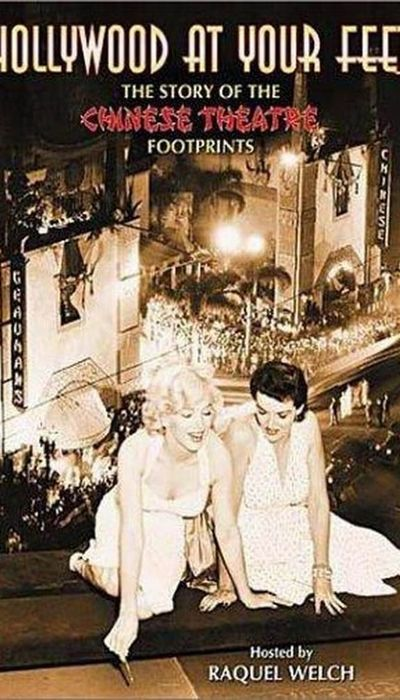 Hollywood at Your Feet: The Story of the Chinese Theatre Footprints movie